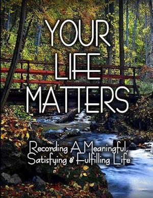 Bog, paperback Your Life Matters af Richard Marvin Voigt, Lynn Susan Voigt