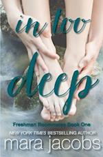 In Too Deep (Freshman Roommates Trilogy, Book 1) af Mara Jacobs