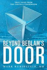 Beyond Bedlam's Door