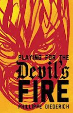 Playing for the Devil's Fire af Phillippe Diederich