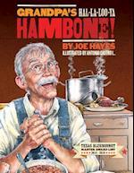 Grandpa's Ha-la-loo-ya Hambone