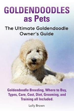Bog, paperback Goldendoodles as Pets af Lolly Brown