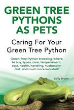 Green Tree Pythons as Pets af Lolly Brown