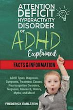 Attention Deficit Hyperactivity Disorder or ADHD Explained