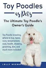Toy Poodles as Pets