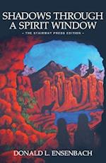 Shadows Through a Spirit Window: The Stairway Press Edition