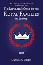 The 2018 Reporter's Guide to the Royal Families of Europe
