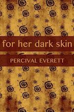 For Her Dark Skin af Percival Everett