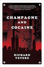 Champagne and Cocaine af Richard Vetere