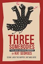 Three Somebodies