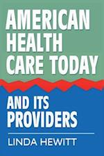 American Health Care Today and Its Providers (Health, nr. 1)