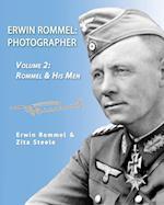 Erwin Rommel: Photographer-Vol. 2: Rommel & His Men