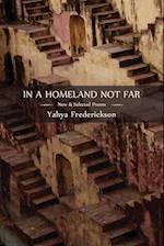 In a Homeland Not Far: New and Selected Poems