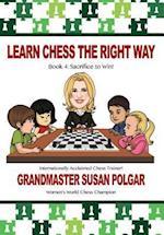 Learn Chess the Right Way (Learn Chess the Right Way, nr. )