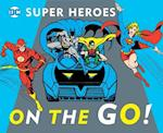 On the Go! (Dc Super Heroes)