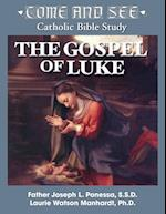 Come and See: The Gospel of Luke af Fr. Joseph L. Ponessa, Laurie Manhardt