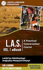 L.A.S.: A Practical Conversation Course, Vol. 1 eBook af Lakota Language Consortium