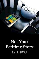 Not Your Bedtime Story