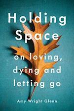 Holding Space af Amy Wright Glenn