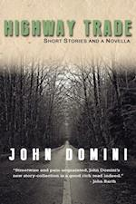 Highway Trade and Other Stories af John Domini