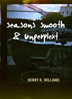 Seasons Smooth & Unkempt af Henry Williams