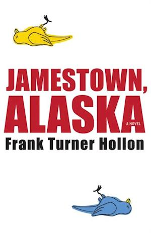 Jamestown, Alaska af Frank Turner Hollon