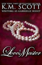 Love's Master af K. M. Scott, Gabrielle Bisset