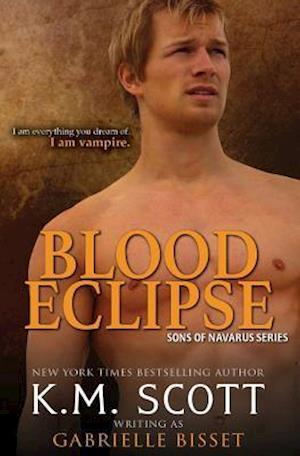 Bog, paperback Blood Eclipse (Sons of Navarus #6) af Gabrielle Bisset, K. M. Scott