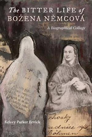 Bog, paperback The Bitter Life of Bozena Nemcova af Kelcey Parker Ervick