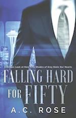 Falling Hard for Fifty af A. C. Rose