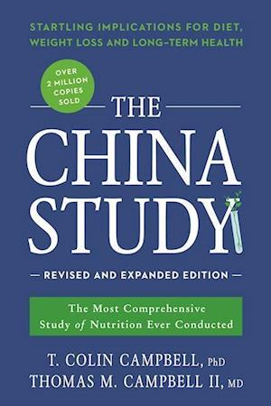Bog, paperback The China Study: Revised and Expanded Edition af Division of Nutritional Sciences T Colin Campbell