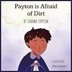 Payton is Afraid of Dirt