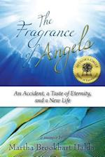 The Fragrance of Angels: An Accident, a Taste of Eternity, and a New Life