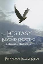 The Ecstasy Beyond Knowing