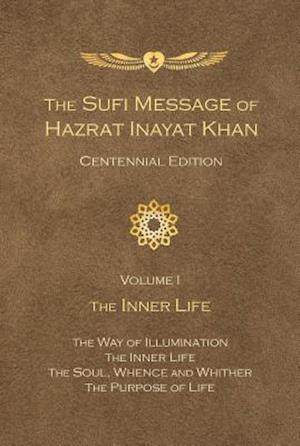 Sufi Message of Hazrat Inayat Khan Centennial Edition af Hazrat Inayat Khan