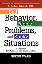 Bad Behavior, People Problems and Sticky Situations
