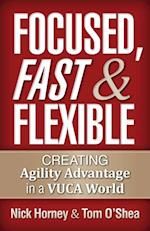 Focused, Fast and Flexible