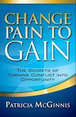 Change Pain to Gain