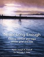 Never Long Enough, Premium Hardcover Edition: Finding comfort and hope amidst grief and loss