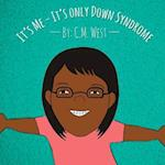 It's Me - It's Only Down Syndrome (Female Version)