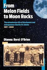 From Melon Fields to Moon Rocks