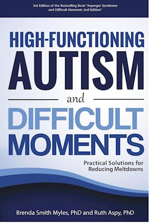 Bog, hæftet High-Functioning Autism and Difficult Moments af Phd Smith Myles Brenda, Phd Aspy Ruth