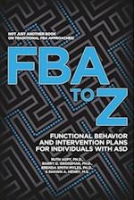 FBA to Z: Functional Behavior and Intervention Plans for Individuals with ASD af Phd Grossman Barry G., Phd Aspy Ruth, Phd Myles Brenda Smith
