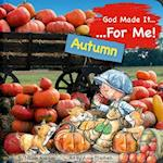 God Made It for Me - Seasons - Autumn (He Made It for Me Seasons)