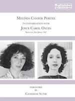 Melinda Camber Porter In Conversation with Joyce Carol Oates, 1987 Princeton University: ISSN Volume 1, Number 6: Melinda Camber Porter Archive of Cre