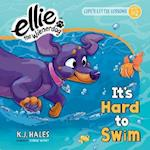 It's Hard to Swim (Ellie the Wienerdog)