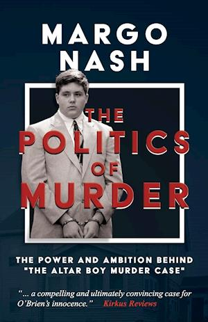 Bog, hæftet The Politics of Murder: The Power and Ambition Behind