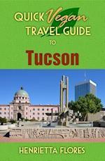 Quick Vegan Travel Guide to Tucson