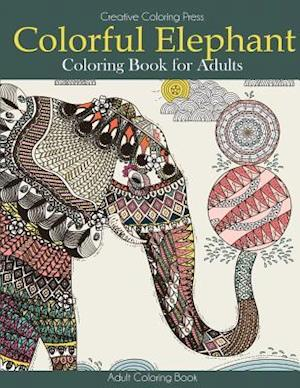 Bog, paperback Colorful Elephant Coloring Book for Adults af Creative Coloring