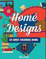 Home Designs: An Adult Coloring Book of Interior Designs, Room Details, and Architeture